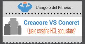 Creacore VS Concret: quale creatina HCL scegliere?