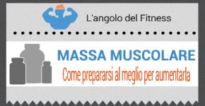 Massa muscolare: come prepararsi al meglio per aumentarla